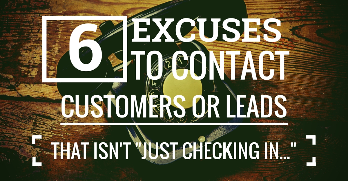 6 Excuses To Get In Contact With a Customer or Cold Lead